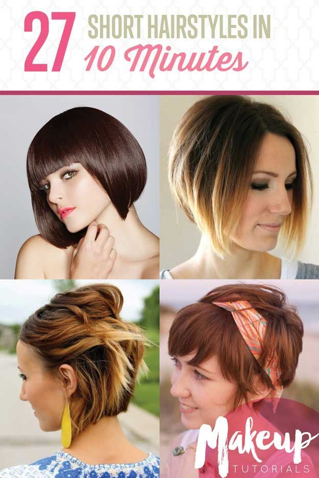 Short hair can be styled quickly and easily in 10 minutes or less. This list of ...