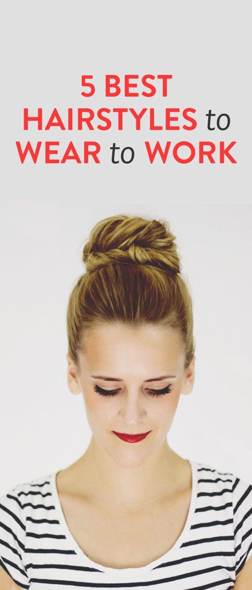 5 Work-Appropriate Hairstyles Anyone Can Do