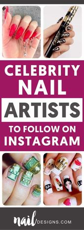 Celebrity Nail Artists To Follow On Instagram Right Now