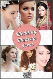 Wedding Makeup Ideas   Bridal Looks